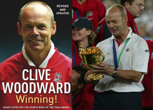 WINNING (Sir Clive Woodward) & 2003 RWC victory...